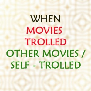 When movies trolled other movies / Self-trolled